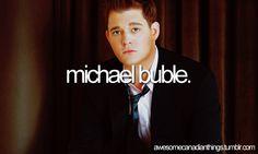 I love Michael Buble's music.