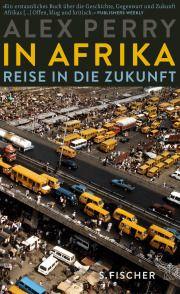 S. Fischer Verlage - In Afrika: Reise in die Zukunft (E-Book)