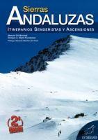 Sierras andaluzas : itinerarios senderistas y ascensiones / Manuel Gil Monreal, Enrique Marín Fernández