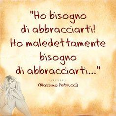 Ho bisogno d Amore...ho bisogno di te Tesoro mio...e..che tu abbia bisogno di me... Best Quotes, Love Quotes, Italian Phrases, Italian Sayings, Thank You Friend, Pablo Neruda, Madly In Love, Big Love, True Love