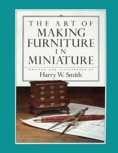 The Art Of Making Furniture In Miniature Miniature Furniture, Dollhouse Furniture, Furniture Making, Just Miniatures, Dollhouse Miniatures, Diy Dollhouse, Miniature Dolls, Miniature Tutorials, Miniature Houses