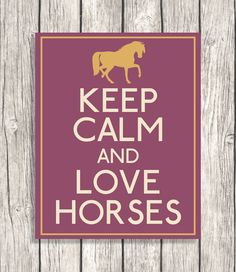 Horse Keep Calm And Love Horses - Equestrian Typography, Animal Letterpress - DIY Printable File - 8x10 on Etsy, $6.00
