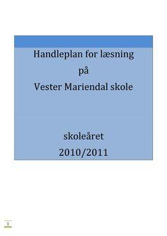 1 Handleplan for læsning på Vester Mariendal skole skoleåret 2010/2011
