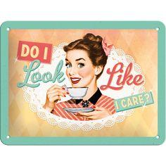 Nostalgic-Art Blechschild 15x20cm 'Do I Look Like I Care?'