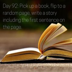 """Day 92 of 365 Days of Writing Prompts: Pick up a book, flip to a random page, write a story include the first sentenceon the page. Shannon:Nerve by Jeanne Ryan """"You want us to follow your directi…"""