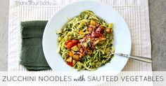 Recipe: Zucchini Noodles with Sauteed Vegetables