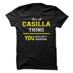 Its A CASILLA thing, you wouldnt understand !! - #diy gift #graduation gift. WANT THIS => https://www.sunfrog.com/Names/Its-A-CASILLA-thing-you-wouldnt-understand-.html?68278