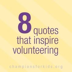 8 Quotes that encourage Volunteers and Volunteer Work – Raising Champions