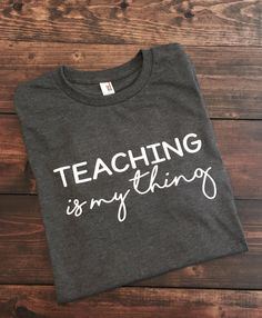 Teacher Shirts Teaching Is My Thing Teacher Shirt Teacher T-Shirt Funny Teacher Shirt Teacher Life T-Shirt Teacher Team Shirts Teach - Funny Team Shirts - Ideas of Funny Team Shirts - Teaching Is My Thing Teacher Shirt Teacher T-Shirt by MissyLuLus Teaching Shirts, Teaching Outfits, T Shirts For Teachers, Teacher T Shirts, Kindergarten Teacher Shirts, Teacher Wear, Teacher Style, Teacher Quotes, Teacher Humor
