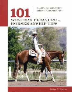 101 Western Pleasure and Horsemanship Tips: Basics of Western Riding And Showing - Cowboys & Ranching - National Cowboy Museum Western Horse Riding, Horse Riding Tips, Horse Tips, Western Saddles, Horse Saddles, Western Horsemanship, Natural Horsemanship, Western Pleasure Horses, Barrel Racing Horses