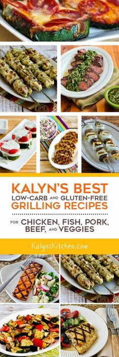 It's SUMMER, so here are my BEST Low-Carb and Gluten-Free Grilling Recipes for Chicken, Fish, Pork, Beef, and Vegetables! All these recipe are also gluten-free and many are Keto, Paleo, Whole 30, or South Beach Diet friendly. Happy grilling everyone! [found on KalynsKitchen.com]