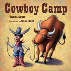"""Cowboy Camp"" by Tammi Sauer. Avery's at cowboy camp, but he's just not like the other cowboys. He's allergic to the horses and can't stand the grub. But when a bully threatens all the campers, Avery proves his mettle in his own unique way. Teaching Language Arts, Teaching Writing, Speech And Language, Cowboy Theme, Western Theme, Texas, San Antonio, Wild West Theme, Funny Books For Kids"