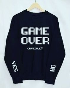 Game Over Shirt Sweatshirt Clothes Pullover Top by Upicestore Source by Top Fashion, Fashion Outfits, Fashion Women, Fashion Trends, Fashion Ideas, Funny Fashion, Geek Fashion, Cheap Fashion, Fashion Fall