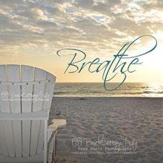 beachcottagelife:  Just #breathe
