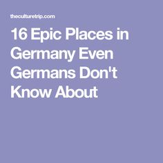16 Epic Places in Germany Even Germans Don't Know About