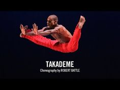 Alvin Ailey: Takademe by Robert Battle
