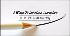 http://writerswrite.co.za/howdy-maam-three-ways-to-introduce-your-characters-in-the-first-few-lines