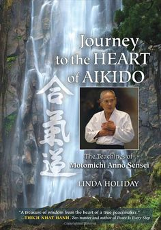 """Read """"Journey to the Heart of Aikido The Teachings of Motomichi Anno Sensei"""" by Linda Holiday available from Rakuten Kobo. Journey to the Heart of Aikido presents the teachings of Motomichi Anno Sensei, one of the few remaining direct students. Aikido, History Books, World History, Teaching In Japan, Piano, Heart Of Life, Zen Master, Self Defense Techniques, Spiritual Messages"""