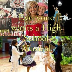 I wish life would be like high school musical, and everyone would break out in song and dance in epic moments in your life!