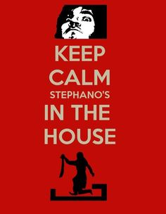 Keep Calm And Stephano's In The House :D