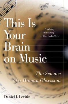 By Daniel J. Levitin: This Is Your Brain on Music: « Library User Group