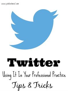 Twitter In Your Professional Practice from Pink Oatmeal