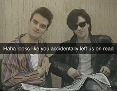 Just in case y'all need a bomb response : thesmiths The Smiths Morrissey, Johnny Marr, Martin Gore, Harry Styles, Clean Memes, Gothic Rock, Music Memes, Band Memes, Cry For Help