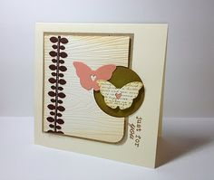 Just for you card....I love the wood grain background stamp with the butterflies.