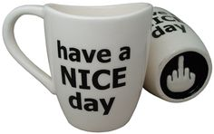 Let's face it. Sometimes, it's hard to be pleasant at the office when the workday gets stressful or in the morning at home when you just don't want to leave for work. You wish you could express your displeasure with those around you, but doing so could get you into trouble. That's why you need to have the Have a Nice Day Novelty Coffee Mug around to tell the world how you really feel! The mug is constructed out of durable ceramic, and both the message and the finger are printed graphics…