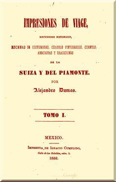 """Información sobre la obra de Alejandro Dumas """"Impresiones de Viaje en Suiza""""."""