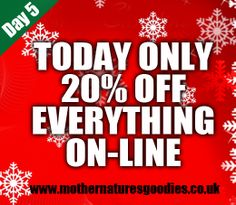 20% Off All Orders On-Line at http://mothernaturesgoodies.co.uk