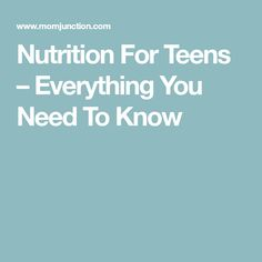 Nutrition For Teens – Everything You Need To Know