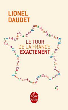 Amazon.fr - Le Tour de la France, exactement - Lionel Daudet - Livres