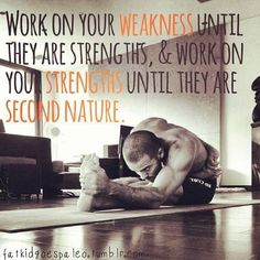 """Work on your weaknesses until they are strengths and work on your strengths until they are second nature."" #inspiration #motivation #yoga #run #fitness #health"