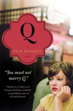 If you love <i>Eternal Sunshine of the Spotless Mind</i>, try <i>Q</i> by Evan Mandery.