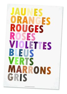 French colors!  Top to bottom, yellows, oranges, reds, pinks, purples, blues, greens, browns, and greys