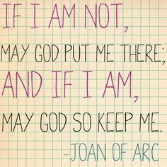 joan of arc, true quote of St Jehanne