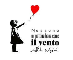 "Alda Merini's little poem ""Nothing combs my hair like the wind."""