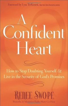 A Confident Heart: How to Stop Doubting Yourself and Live in the Security of God's Promises: Renee Swope, Lysa TerKeurst: 9780800719609: Ama...