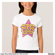Super Star Little Sister T-Shirt