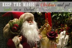 Keep the Magic in Christmas and put Santa on a Budget