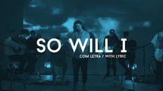 So Will I (100 Billion X) Hillsong UNITED lyrics