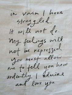 "Pride and Prejudice - by Jane Austen... Bothering me that all of a sudden everyone is posting this quote when I have ALWAYS been obsessed with it. ""/"