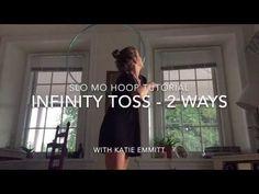 Infinity Toss (2 Ways) - Intermediate Off Body Hoop Tutorial with Katie Emmitt - YouTube