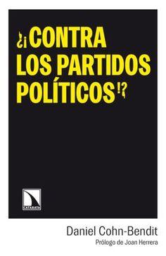 Cohn-Bendit, Daniel. ¿¡Contra los partidos políticos!?. Los Libros de la Catarata, 2013.