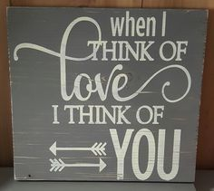 When I Think Of Love I Think Of You sign