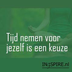 Tijd nemen voor jezelf is een keuze Mooie spreuk voor een mindful leven Ontdek…