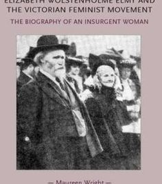 Elizabeth Wolstenholme Elmy And The Victorian Feminist Movement: The Biography Of An Insurgent Woman PDF