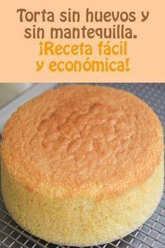 Torta sin huevos y sin mantequilla. ¡Receta fácil y económica! Sweet Recipes, Cake Recipes, Vegan Recipes, Cooking Recipes, Food Cakes, Cupcake Cakes, Cupcakes, Tortas Light, Pan Dulce