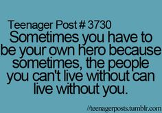 aint that the truth. sotry of my life Cool Words, Wise Words, Quotes To Live By, Me Quotes, Be Your Own Hero, Living Without You, Teenager Posts, Self Esteem, Food For Thought